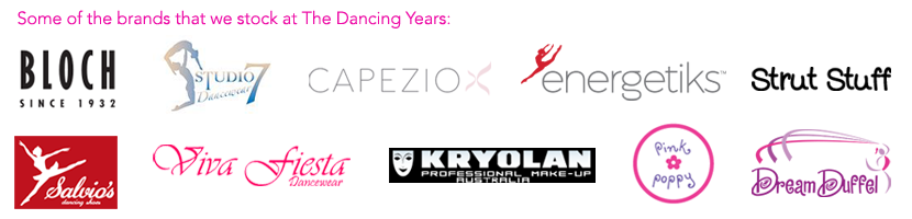At The Dancing Years we stock well known brands such as...Bloch, Capezio, Energetiks, Strutt Stuff, Studio 7,Fiesta, Viva Fiesta, Manicure, Top Model, Kryolan,Pink Poppy, Salvio's, Dream Duffel and many more....